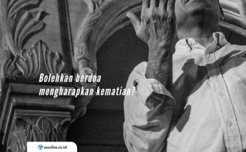 Hukum Berdoa Mengharapkan Kematian