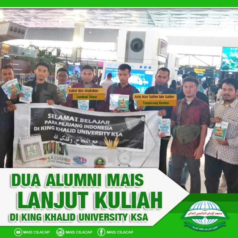 Dua Alumni MAIS Cilacap Diterima di King Khalid University KSA